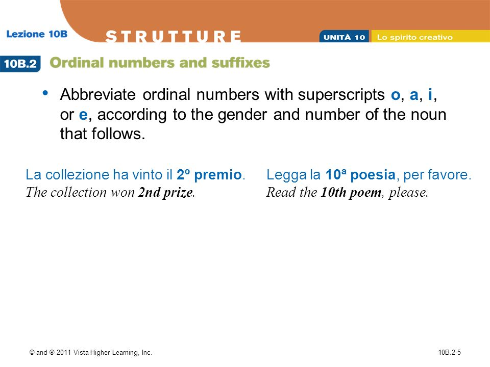 © and ® 2011 Vista Higher Learning, Inc.10B.2-5 Abbreviate ordinal numbers with superscripts o, a, i, or e, according to the gender and number of the noun that follows.