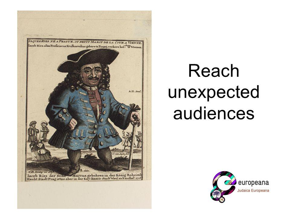 Reach unexpected audiences