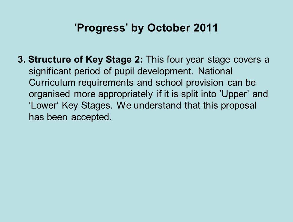 Progress by October 2011 3.