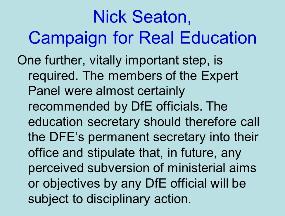 Nick Seaton, Campaign for Real Education One further, vitally important step, is required.