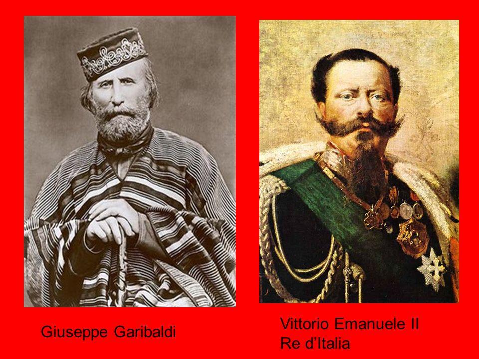 Giuseppe Garibaldi Vittorio Emanuele II Re dItalia