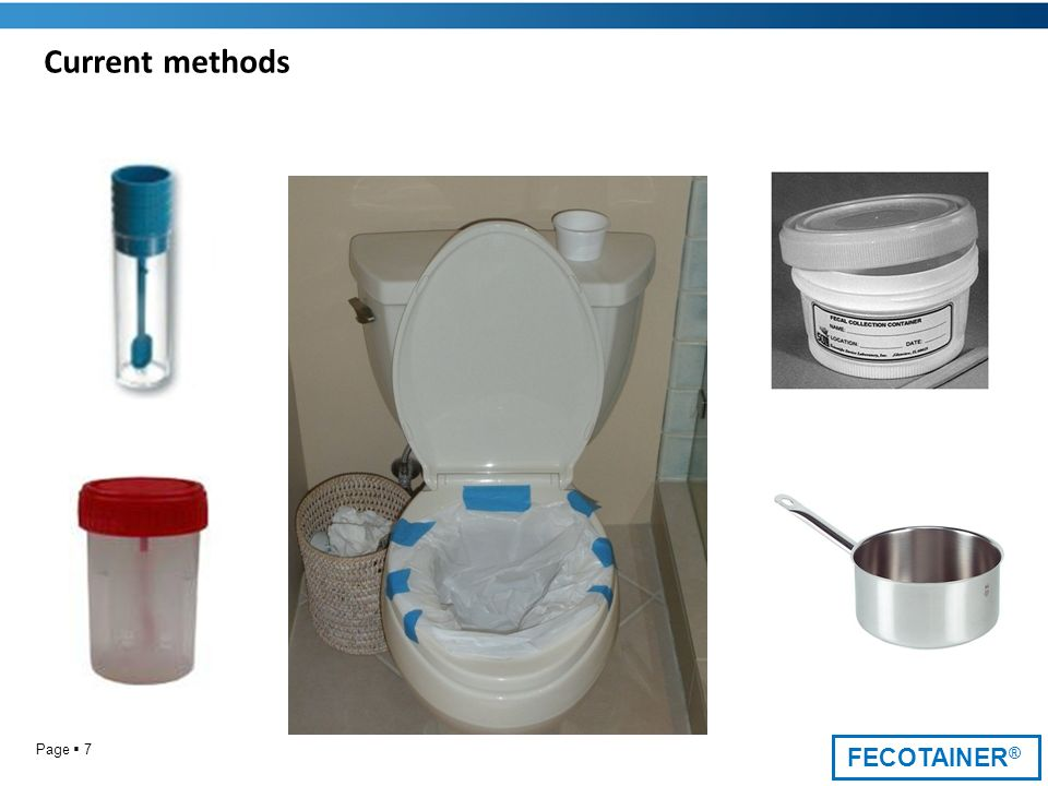 FECOTAINER ® Page 7 Current methods