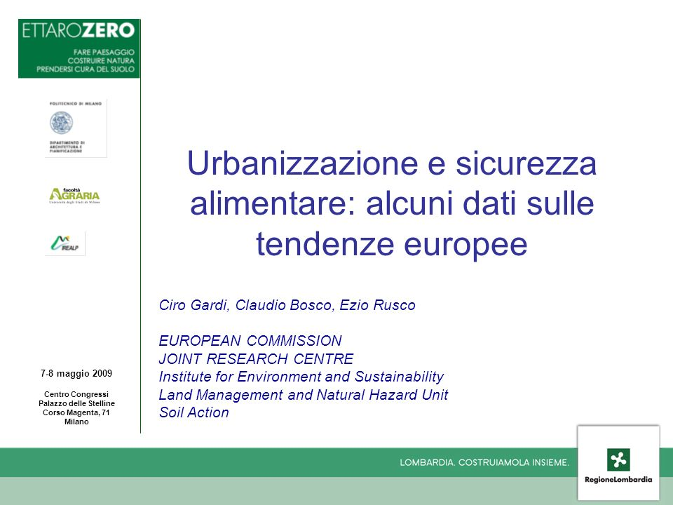 7-8 maggio 2009 Centro Congressi Palazzo delle Stelline Corso Magenta, 71 Milano Urbanizzazione e sicurezza alimentare: alcuni dati sulle tendenze eur