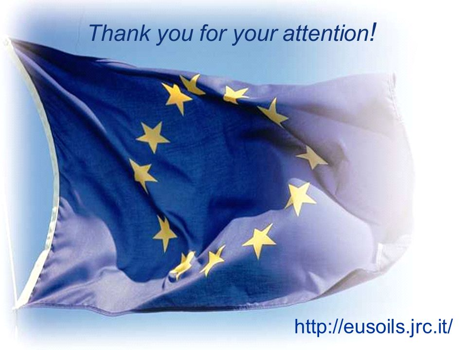 joint research centre European Commission http://eusoils.jrc.it/ Thank you for your attention !