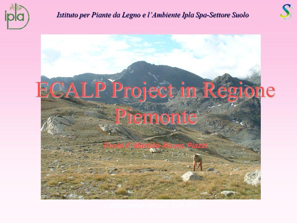 Carta pedologica 1:250.000 Istituto per Piante da Legno e lAmbiente Ipla Spa-Settore Suolo ECALP Project in Regione Piemonte Paolo F.