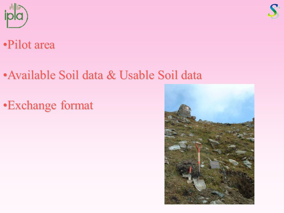 Pilot areaPilot area Available Soil data & Usable Soil dataAvailable Soil data & Usable Soil data Exchange formatExchange format