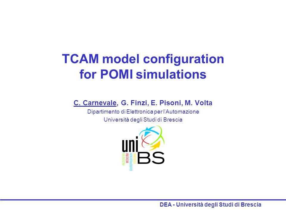 DEA - Università degli Studi di Brescia TCAM model configuration for POMI simulations C.