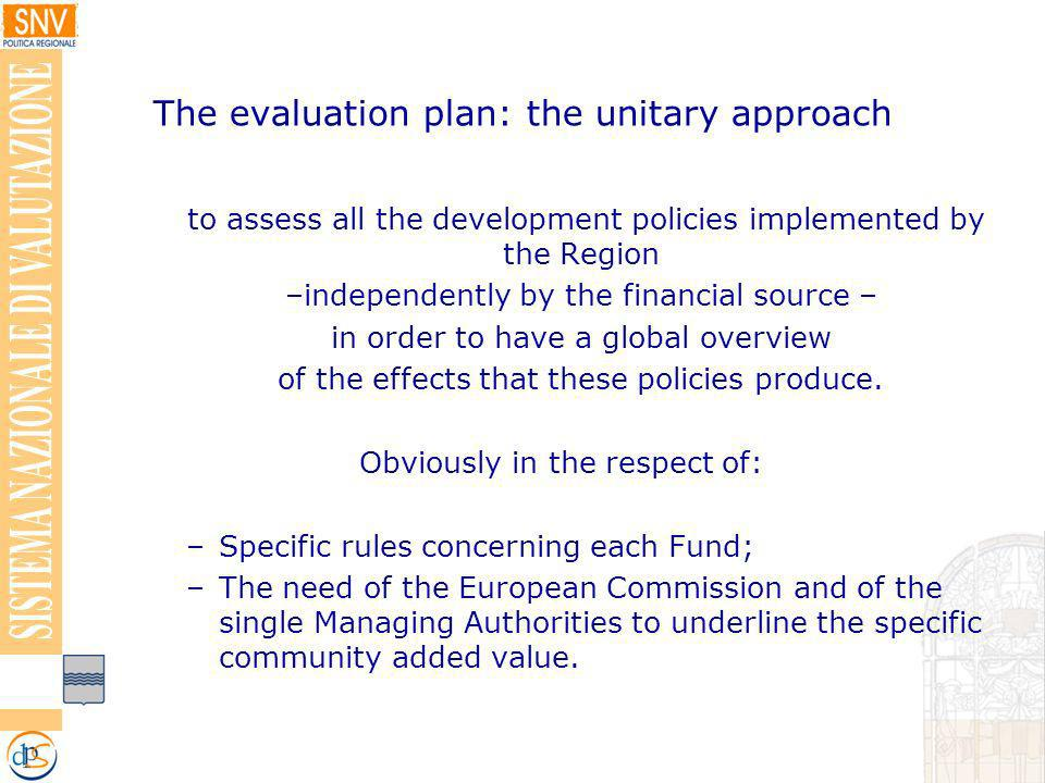 The evaluation plan: the unitary approach to assess all the development policies implemented by the Region –independently by the financial source – in order to have a global overview of the effects that these policies produce.