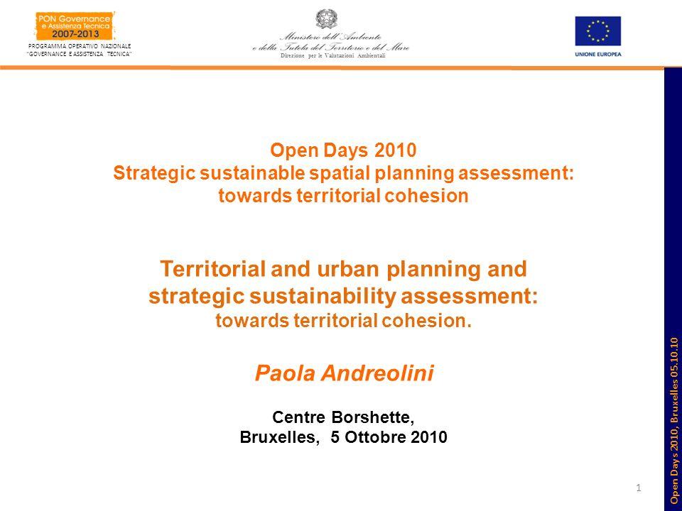1 PROGRAMMA OPERATIVO NAZIONALE GOVERNANCE E ASSISTENZA TECNICA Open Days 2010 Strategic sustainable spatial planning assessment: towards territorial