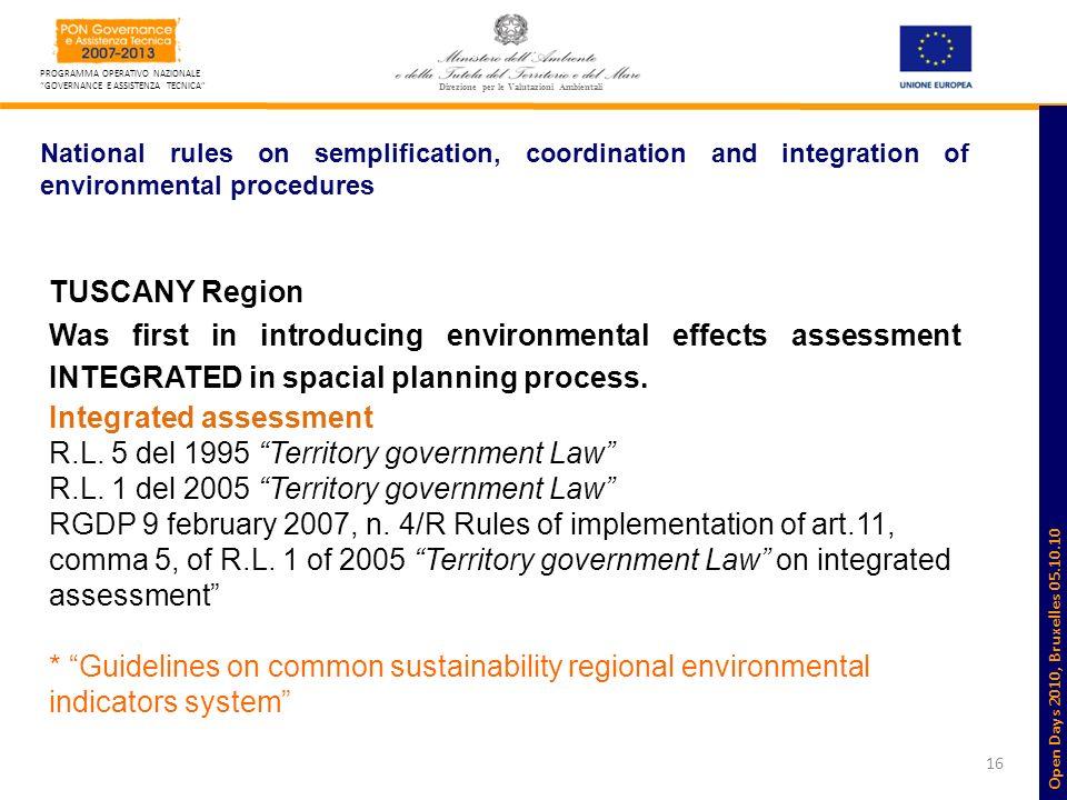 16 PROGRAMMA OPERATIVO NAZIONALE GOVERNANCE E ASSISTENZA TECNICA Direzione per le Valutazioni Ambientali National rules on semplification, coordinatio