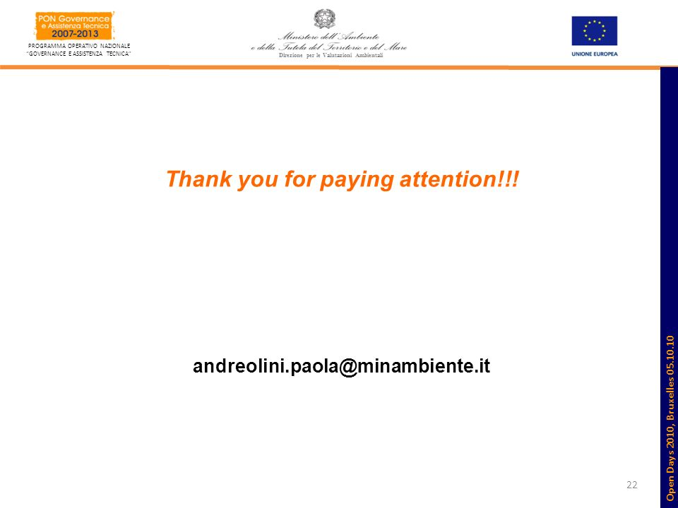22 PROGRAMMA OPERATIVO NAZIONALE GOVERNANCE E ASSISTENZA TECNICA Thank you for paying attention!!! andreolini.paola@minambiente.it Direzione per le Va