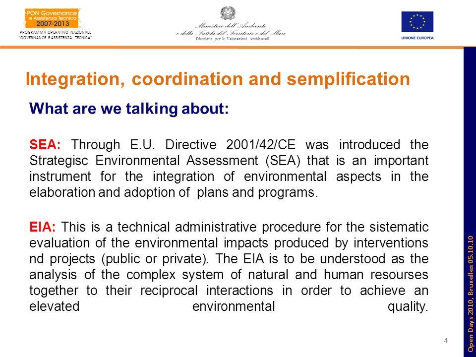 4 PROGRAMMA OPERATIVO NAZIONALE GOVERNANCE E ASSISTENZA TECNICA Direzione per le Valutazioni Ambientali Integration, coordination and semplification W