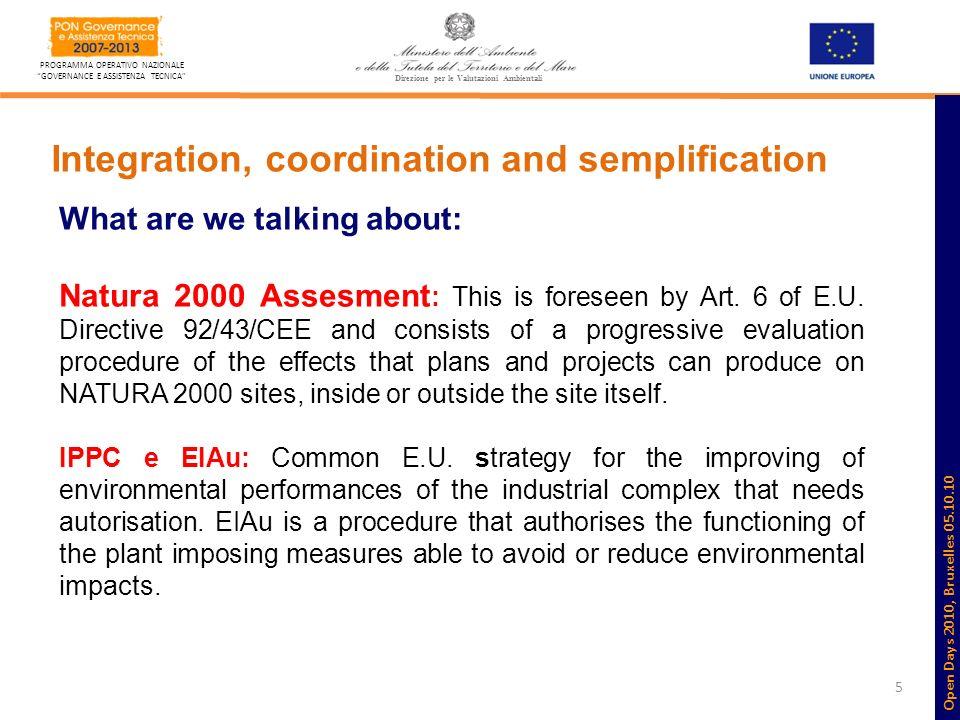 5 PROGRAMMA OPERATIVO NAZIONALE GOVERNANCE E ASSISTENZA TECNICA Direzione per le Valutazioni Ambientali Integration, coordination and semplification W
