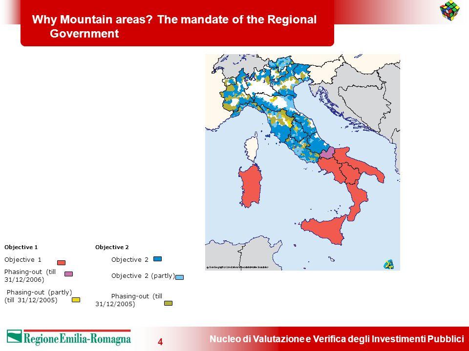 Nucleo di Valutazione e Verifica degli Investimenti Pubblici 4 Why Mountain areas? The mandate of the Regional Government Objective 1Objective 2 Objec