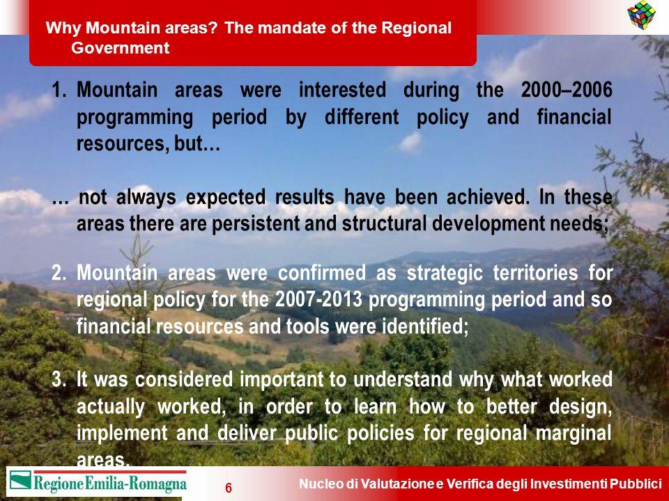 Nucleo di Valutazione e Verifica degli Investimenti Pubblici 6 Why Mountain areas? The mandate of the Regional Government 1.Mountain areas were intere