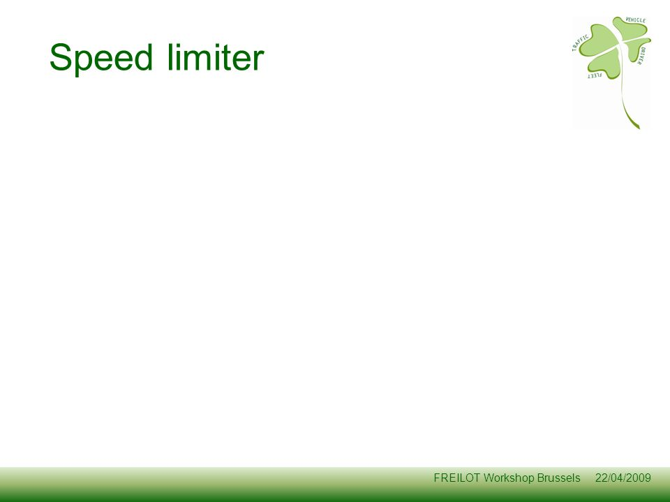 FREILOT Workshop Brussels 22/04/2009 Speed limiter