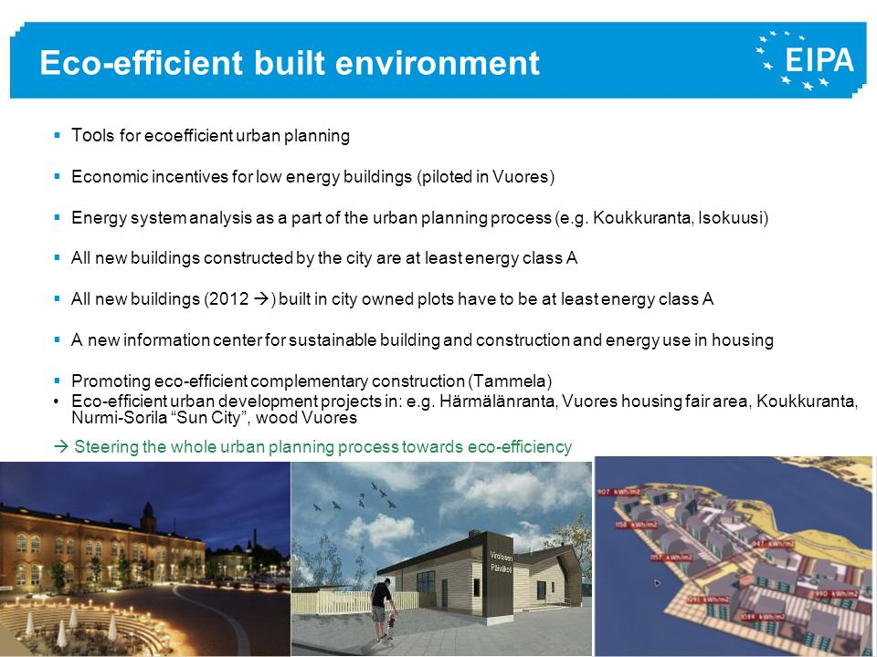 www.epsa2011.eu © Eco-efficient built environment Too ls for ecoefficient urban planning Economic incentives for low energy buildings (piloted in Vuor