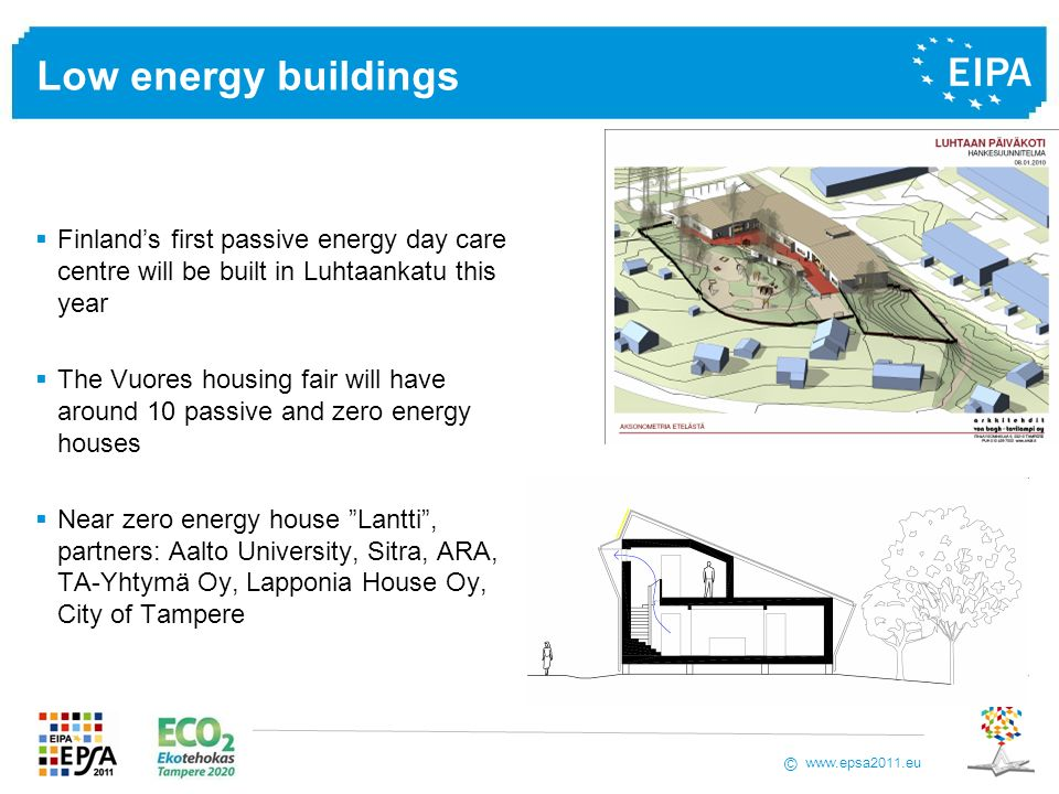 www.epsa2011.eu © Low energy buildings Finlands first passive energy day care centre will be built in Luhtaankatu this year The Vuores housing fair wi