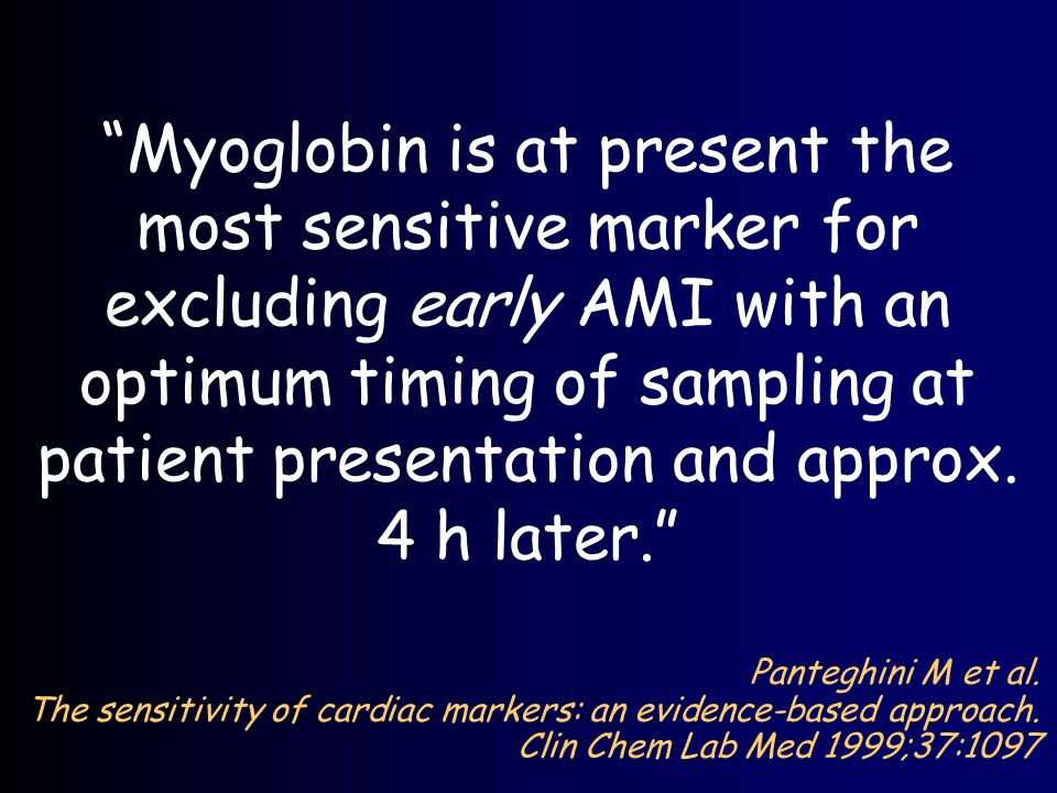 Myoglobin is at present the most sensitive marker for excluding early AMI with an optimum timing of sampling at patient presentation and approx.