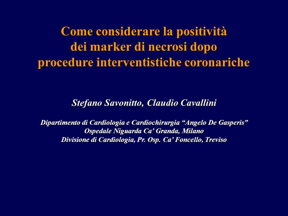 Stefano Savonitto, Claudio Cavallini Dipartimento di Cardiologia e Cardiochirurgia Angelo De Gasperis Ospedale Niguarda Ca Granda, Milano Divisione di Cardiologia, Pr.