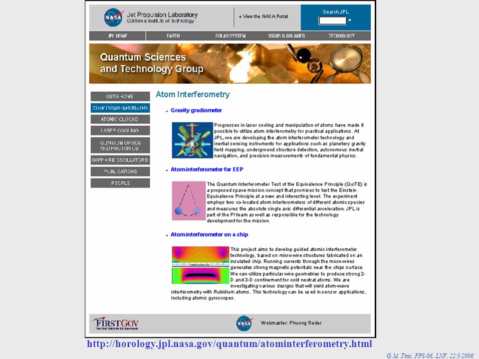 G.M. Tino, FPS-06, LNF, 22/3/2006 JPL http://horology.jpl.nasa.gov/quantum/atominterferometry.html