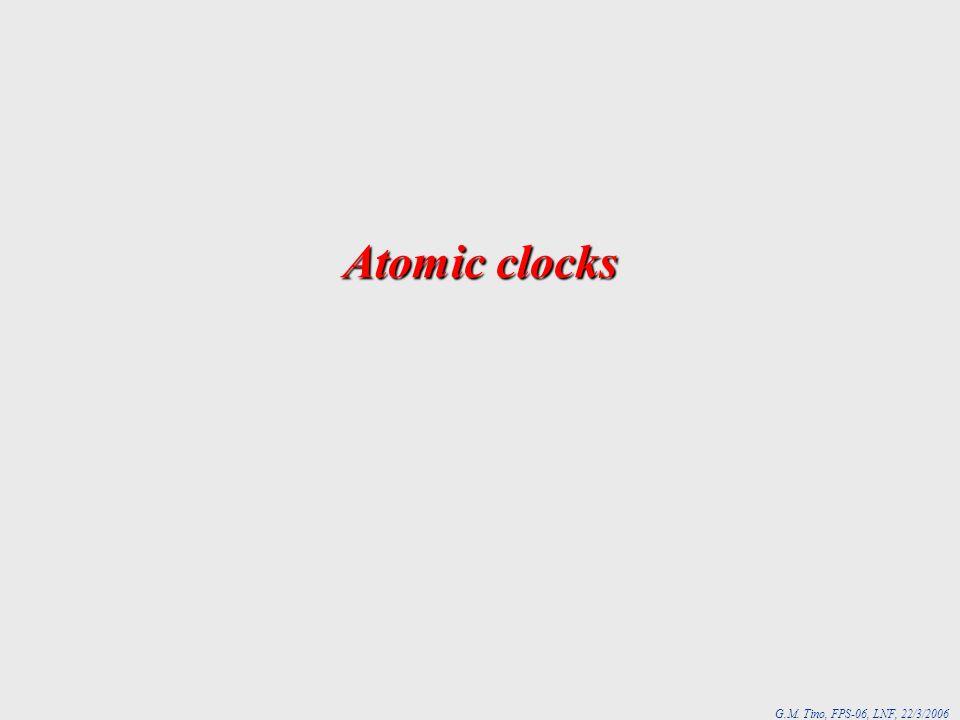 G.M. Tino, FPS-06, LNF, 22/3/2006 Atomic clocks