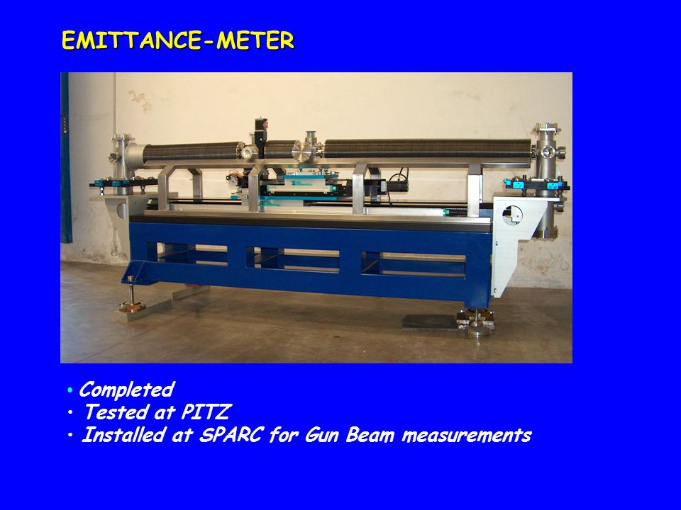 EMITTANCE-METER Completed Tested at PITZ Installed at SPARC for Gun Beam measurements