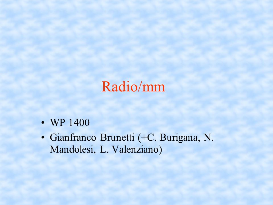 Radio/mm WP 1400 Gianfranco Brunetti (+C. Burigana, N. Mandolesi, L. Valenziano)