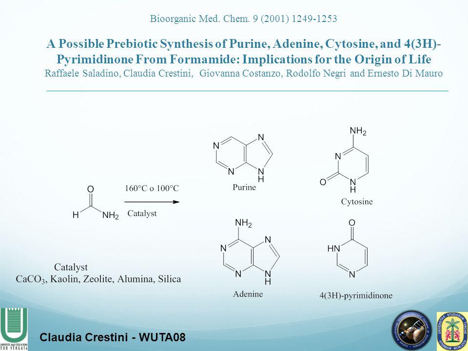Claudia Crestini - WUTA08 Bioorganic Med. Chem. 9 (2001) 1249-1253 A Possible Prebiotic Synthesis of Purine, Adenine, Cytosine, and 4(3H)- Pyrimidinon