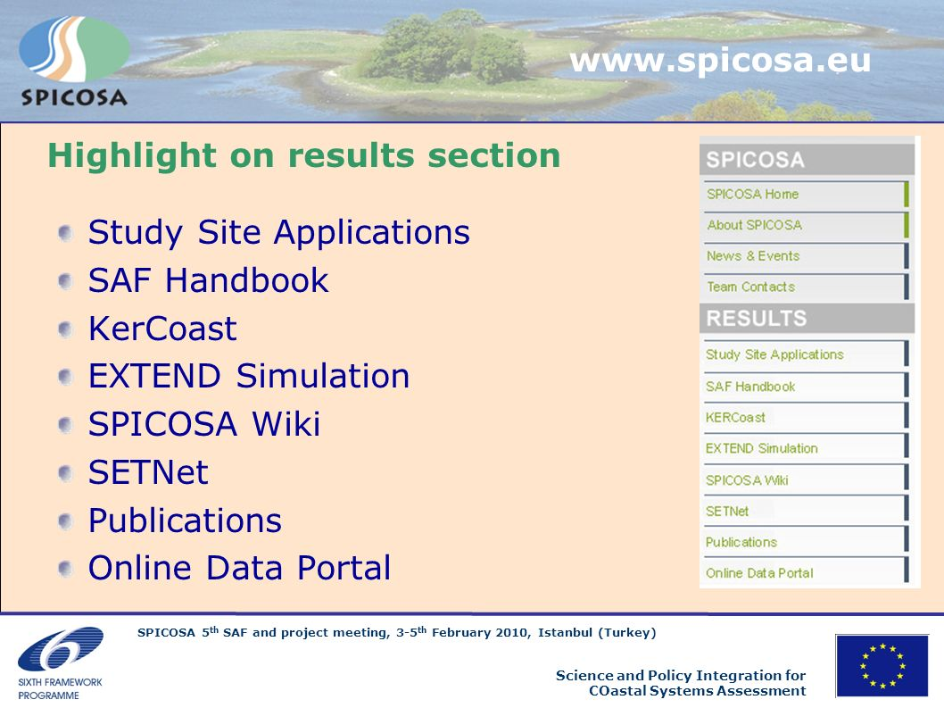 SPICOSA 5 th SAF and project meeting, 3-5 th February 2010, Istanbul (Turkey) Science and Policy Integration for COastal Systems Assessment Highlight