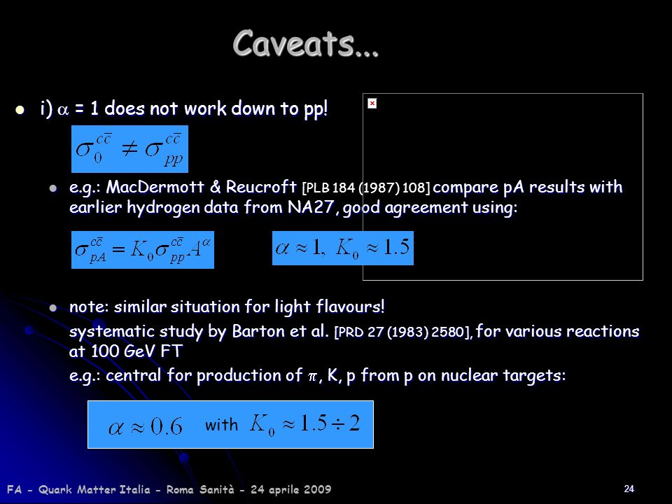 24Caveats... i) = 1 does not work down to pp! i) = 1 does not work down to pp! e.g.: MacDermott & Reucroft compare pA results with earlier hydrogen da
