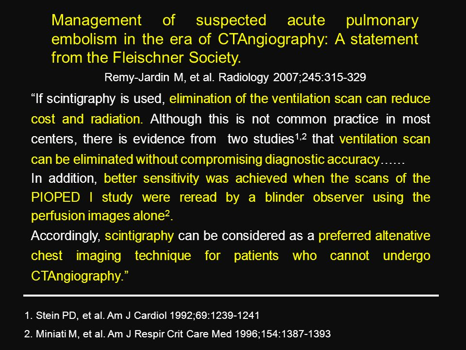 Management of suspected acute pulmonary embolism in the era of CTAngiography: A statement from the Fleischner Society. Remy-Jardin M, et al. Radiology