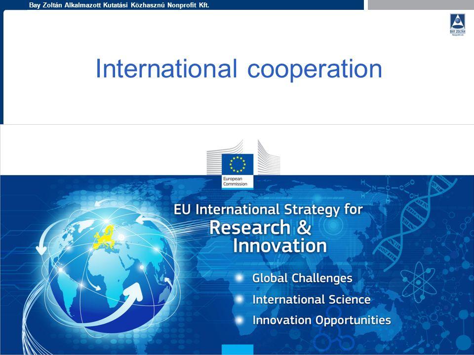 Bay Zoltán Alkalmazott Kutatási Közhasznú Nonprofit Kft. Enhancing and focusing EU international cooperation in research and innovation: A strategic a