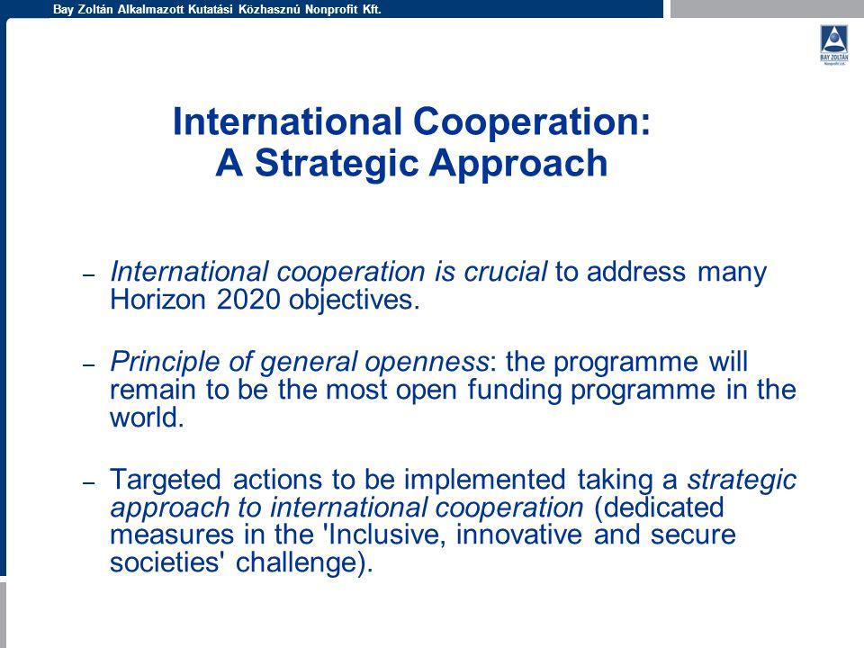 Bay Zoltán Alkalmazott Kutatási Közhasznú Nonprofit Kft. International Cooperation: A Strategic Approach – International cooperation is crucial to add