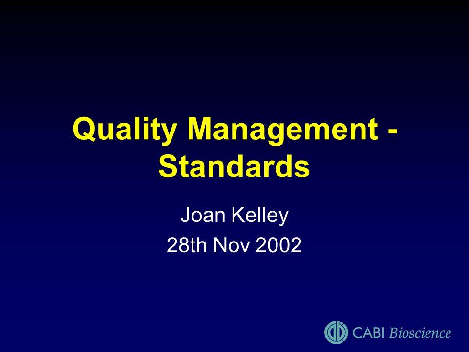 Quality Management - Standards Joan Kelley 28th Nov 2002