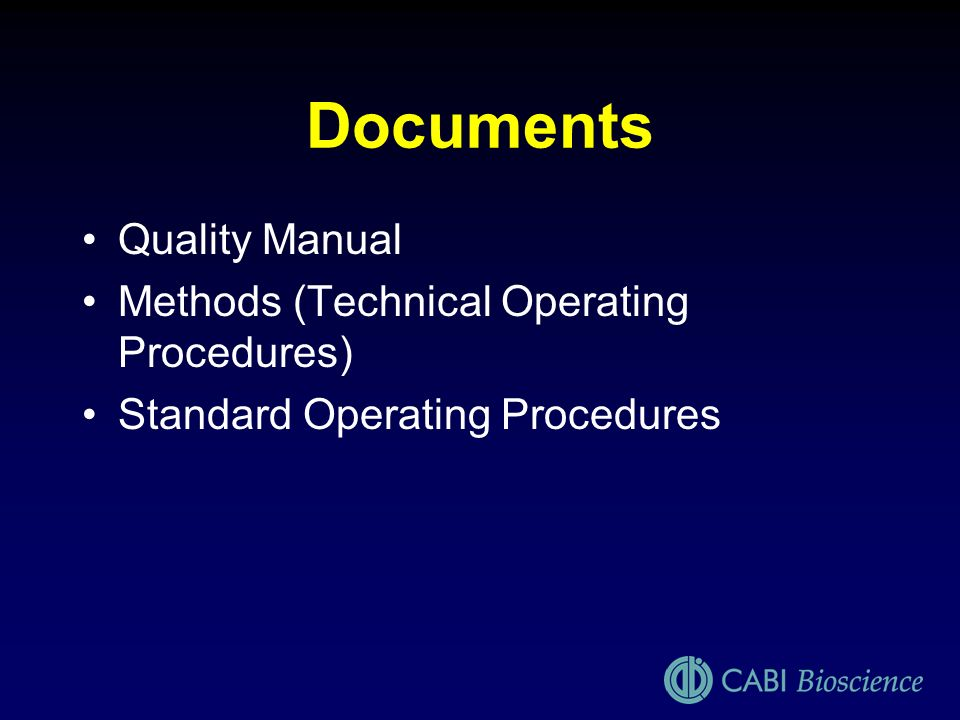 Documents Quality Manual Methods (Technical Operating Procedures) Standard Operating Procedures