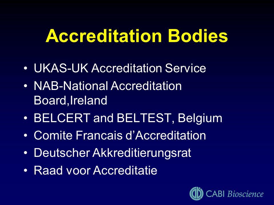 Accreditation Bodies UKAS-UK Accreditation Service NAB-National Accreditation Board,Ireland BELCERT and BELTEST, Belgium Comite Francais dAccreditatio