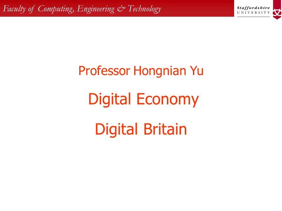 Faculty of Computing, Engineering & Technology Professor Hongnian Yu Digital Economy Digital Britain
