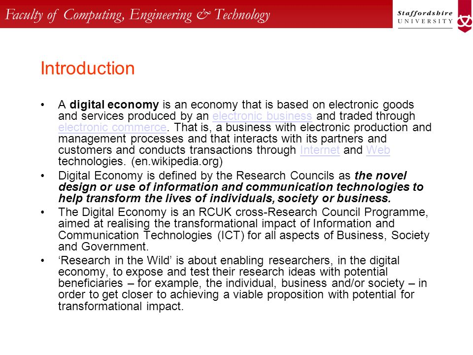 Faculty of Computing, Engineering & Technology Introduction A digital economy is an economy that is based on electronic goods and services produced by