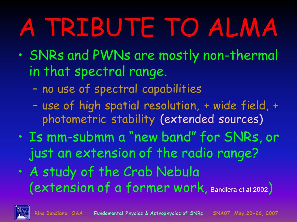 A TRIBUTE TO ALMA SNRs and PWNs are mostly non-thermal in that spectral range.