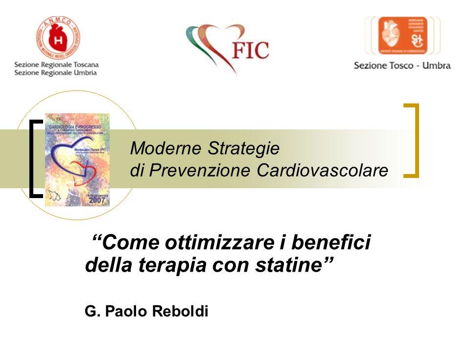 Moderne Strategie di Prevenzione Cardiovascolare Come ottimizzare i benefici della terapia con statine G. Paolo Reboldi