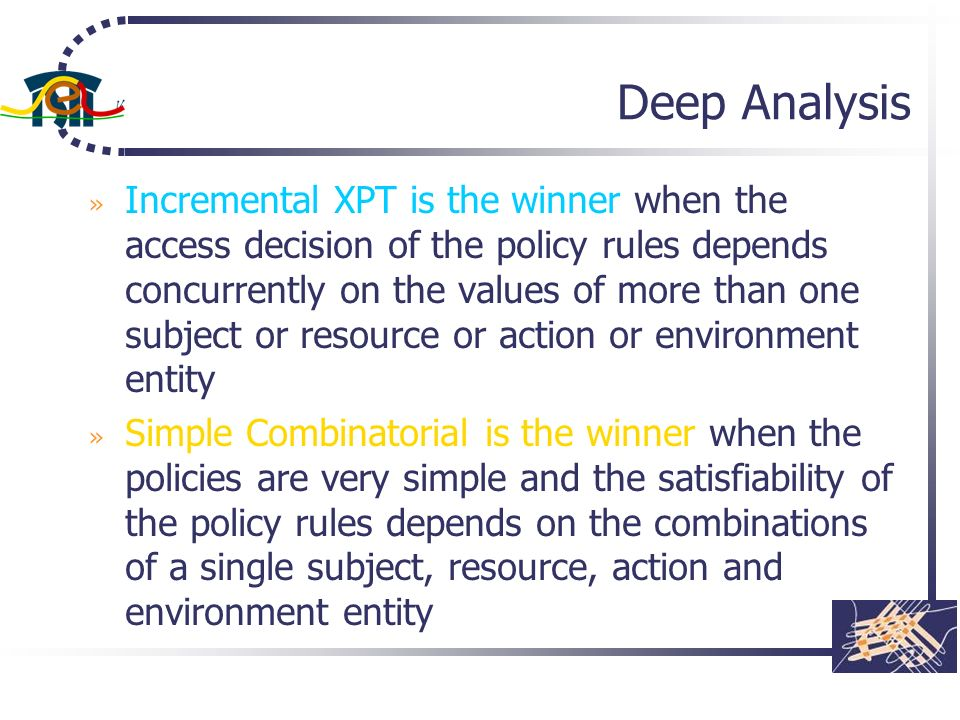 Deep Analysis » Incremental XPT is the winner when the access decision of the policy rules depends concurrently on the values of more than one subject
