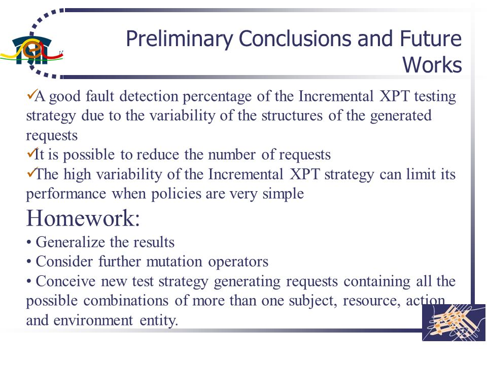Preliminary Conclusions and Future Works A good fault detection percentage of the Incremental XPT testing strategy due to the variability of the struc