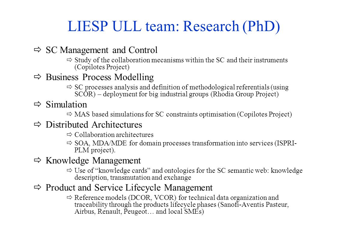 LIESP ULL team: Research (PhD) SC Management and Control Study of the collaboration mecanisms within the SC and their instruments (Copilotes Project)
