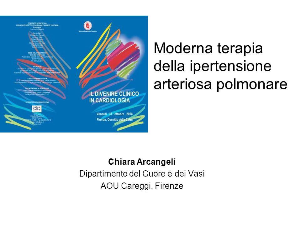 Chiara Arcangeli Dipartimento del Cuore e dei Vasi AOU Careggi, Firenze Moderna terapia della ipertensione arteriosa polmonare