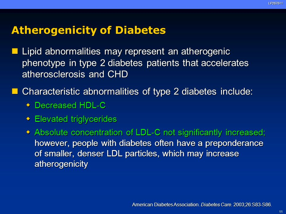 11LP267611 Atherogenicity of Diabetes Lipid abnormalities may represent an atherogenic phenotype in type 2 diabetes patients that accelerates atherosc