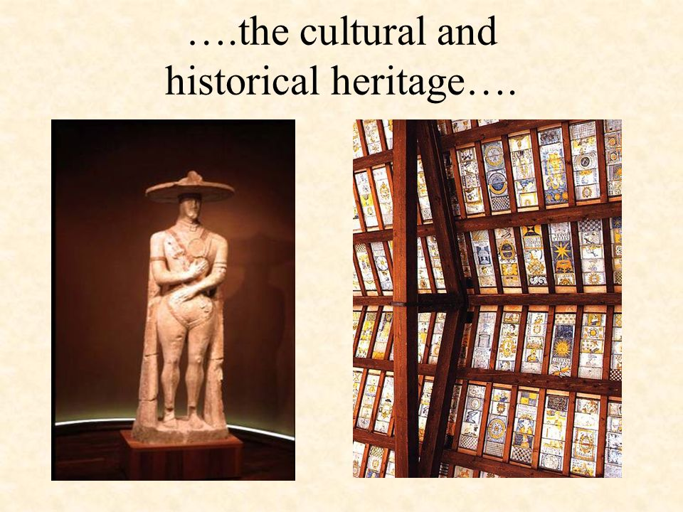 ….the cultural and historical heritage….