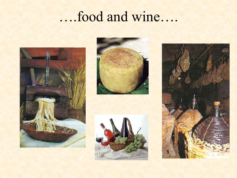 ….food and wine….