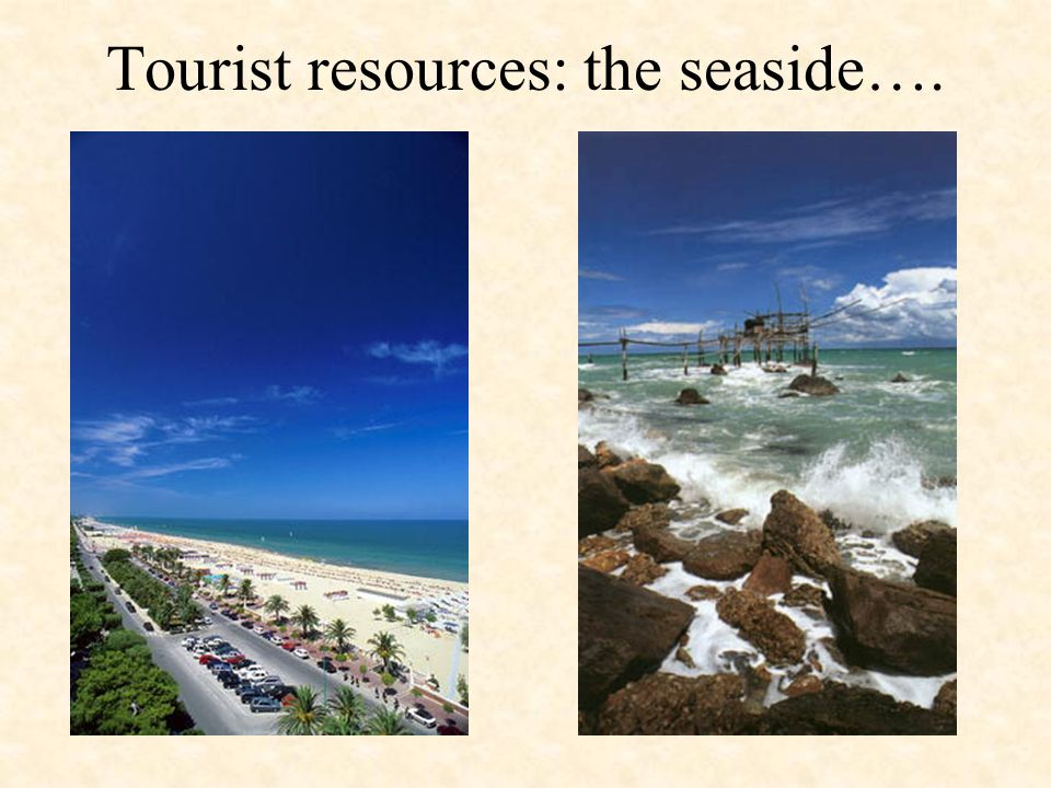 Tourist resources: the seaside….