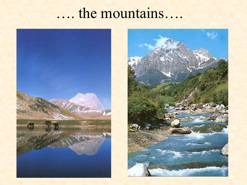…. the mountains….